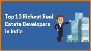 Top Builders In India An Insight In Real Estate
