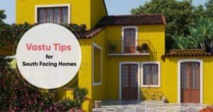 Vastu Tips For South-Facing Homes