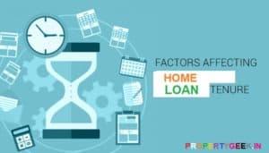Factors That Affect Home Loan Tenure